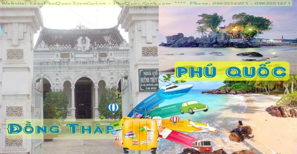 Tour Du Lịch Đồng Tháp Phú Quốc