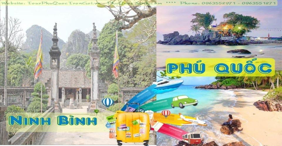 Tour Du Lịch Ninh Bình Phú Quốc