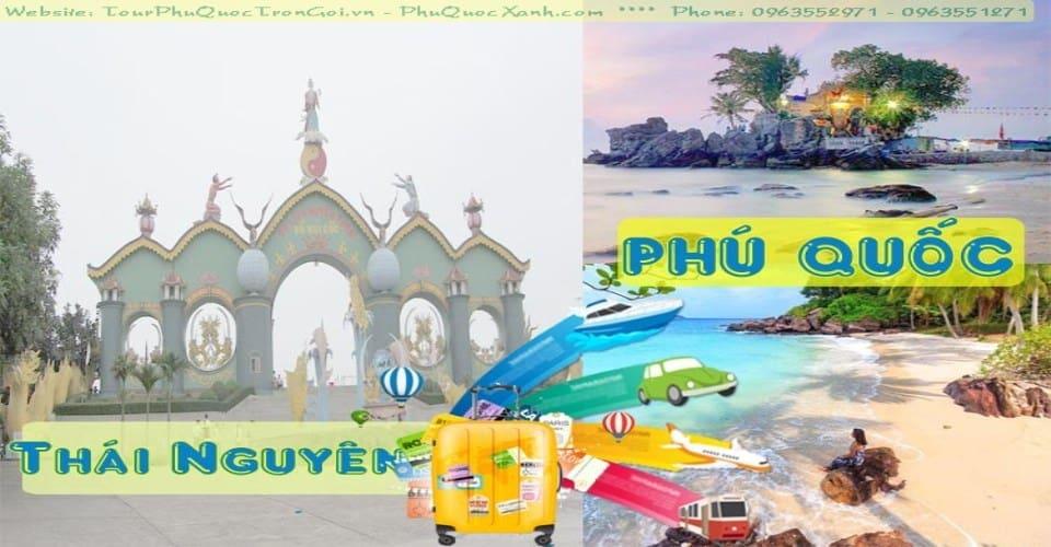 Tour Du Lịch Thái Nguyên Phú Quốc