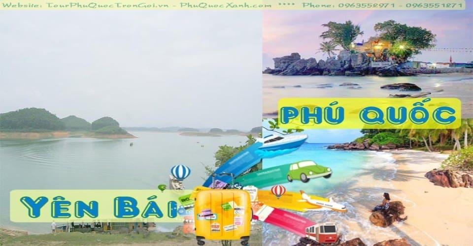 Tour Du Lịch Yên Bái Phú Quốc